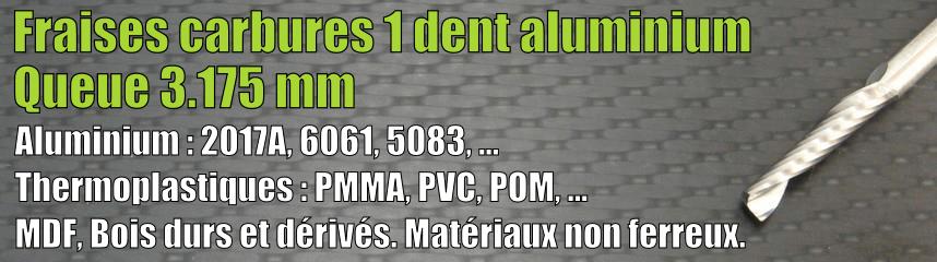 Carbures 1 dent aluminium