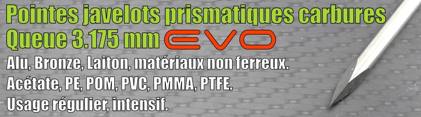 Pointes javelots prismatiques EVO